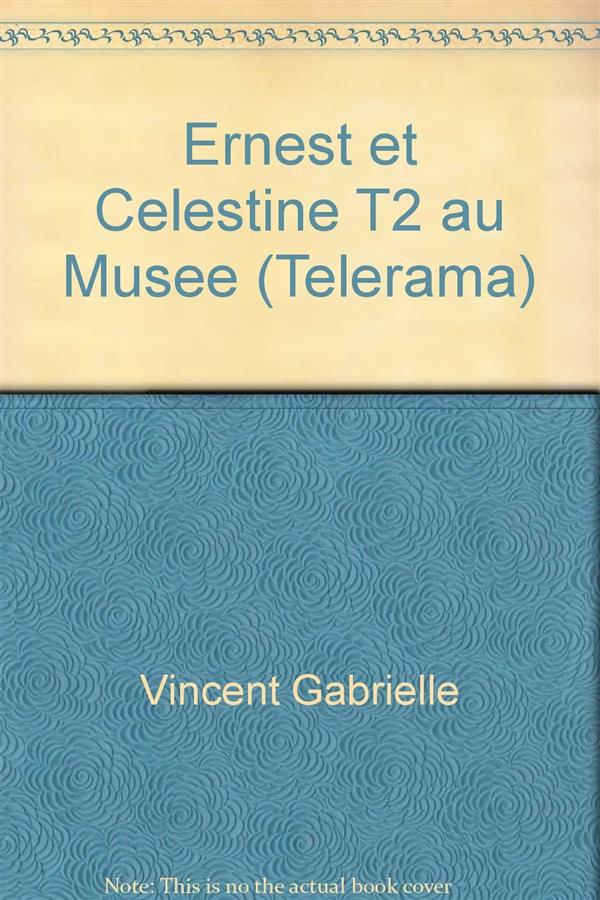ERNEST ET CELESTINE T2 AU MUSEE (TELERAMA)