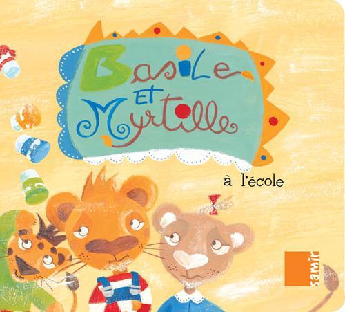 BASILE ET MYRTILLE - A L ECOLE