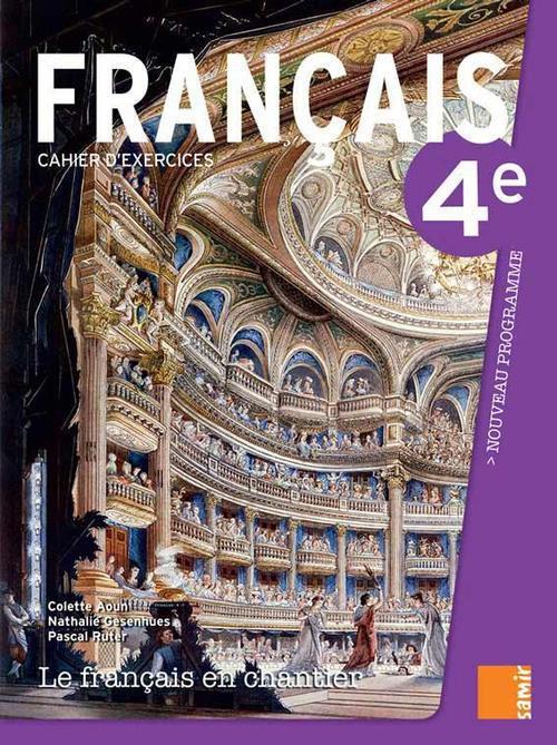 CAHIER D'EXERCICES 4E - LE FRANCAIS EN CHANTIER 4E