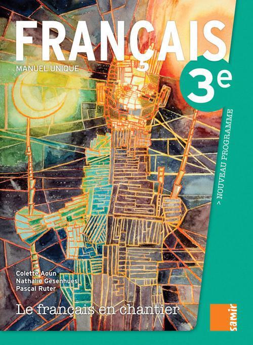 LIVRE 3E - LE FRANCAIS EN CHANTIER 3E