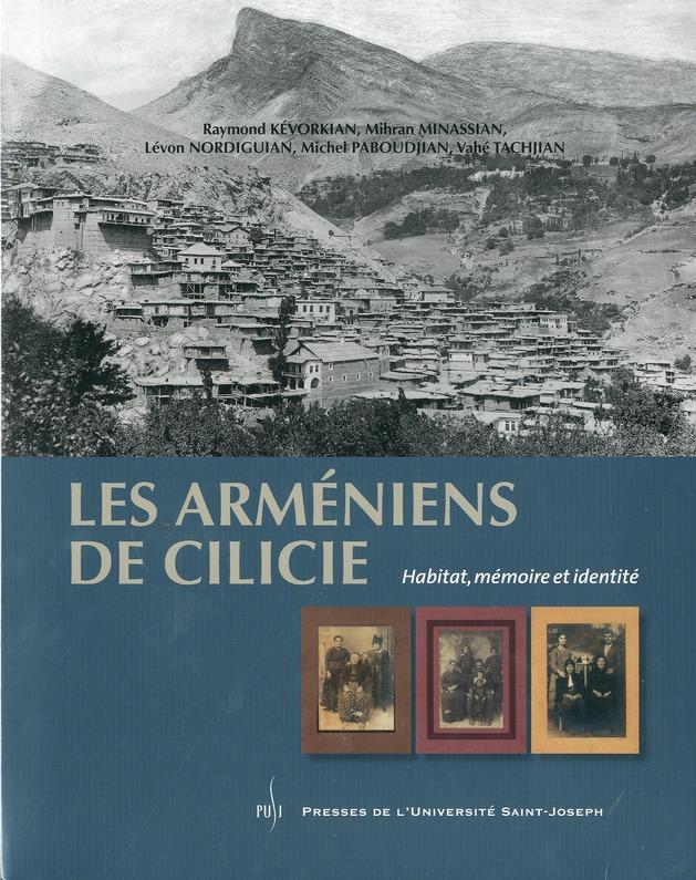 LES ARMENIENS DE CILICIE. HABITAT, MEMOIRE ET IDENTITE