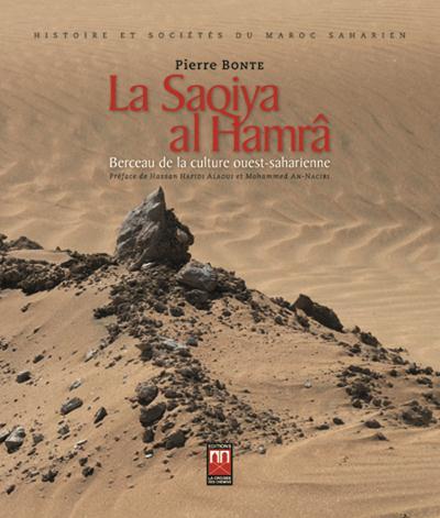 SAQIYA AL HAMRA (LA) : BERCEAU DE LA CULTURE OUEST-SAHARIENNE