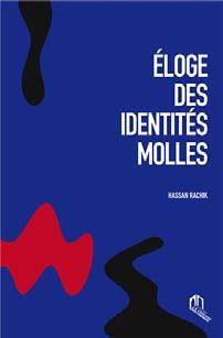 ELOGE DES IDENTITES MOLLES