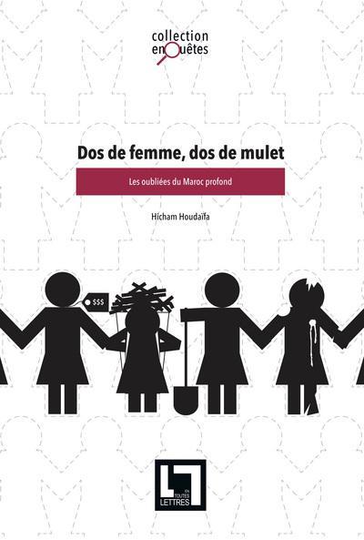 DOS DE FEMME, DOS DE MULET: LES OUBLIEES DU MAROC PROFOND