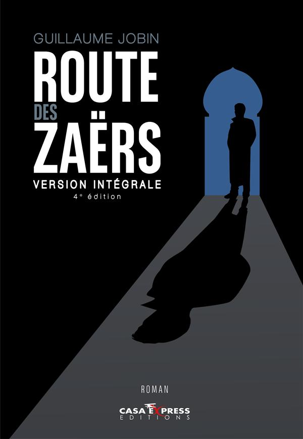 ROUTE DES ZAERS VERSION INTEGRALE - 4EME EDITION