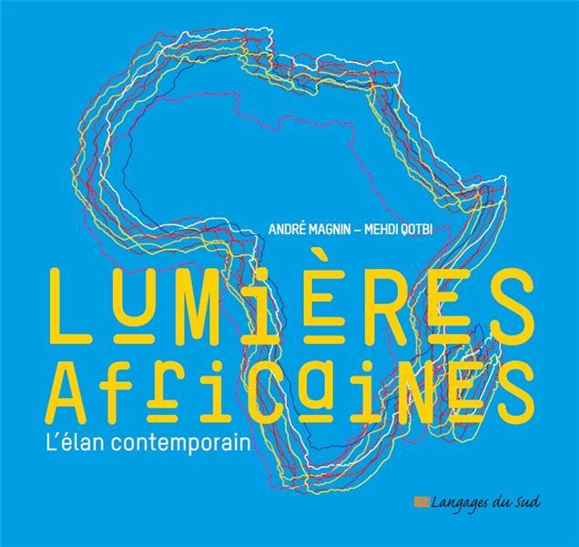 LUMIERES AFRICAINES - L'ELAN CONTEMPORAIN