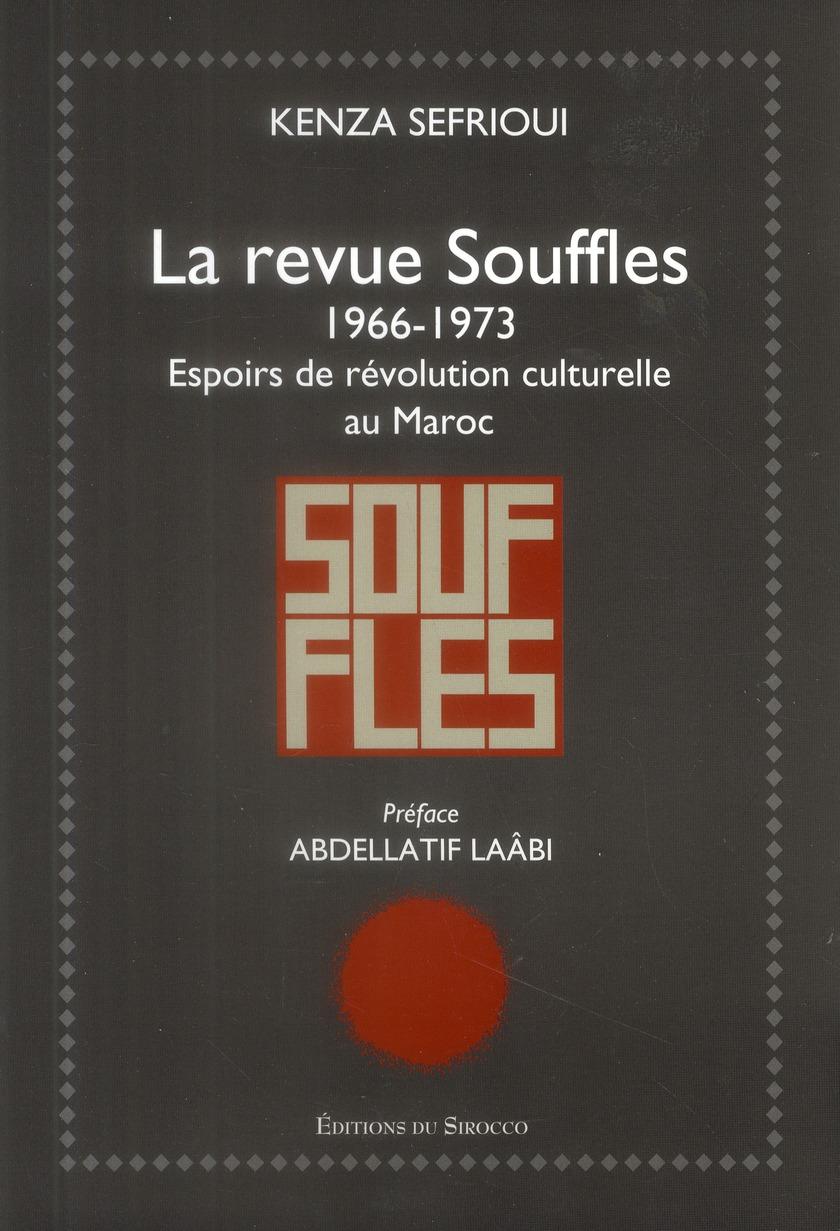 LA REVUE SOUFFLES - (1966-1973) - ESPOIRS DE REVOLUTION CULTURELLE AU MAROC