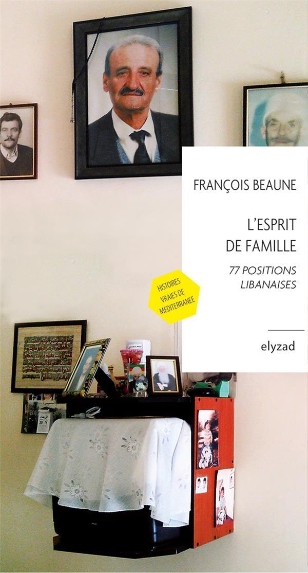L'ESPRIT DE FAMILLE, 77 POSITIONS LIBANAISES