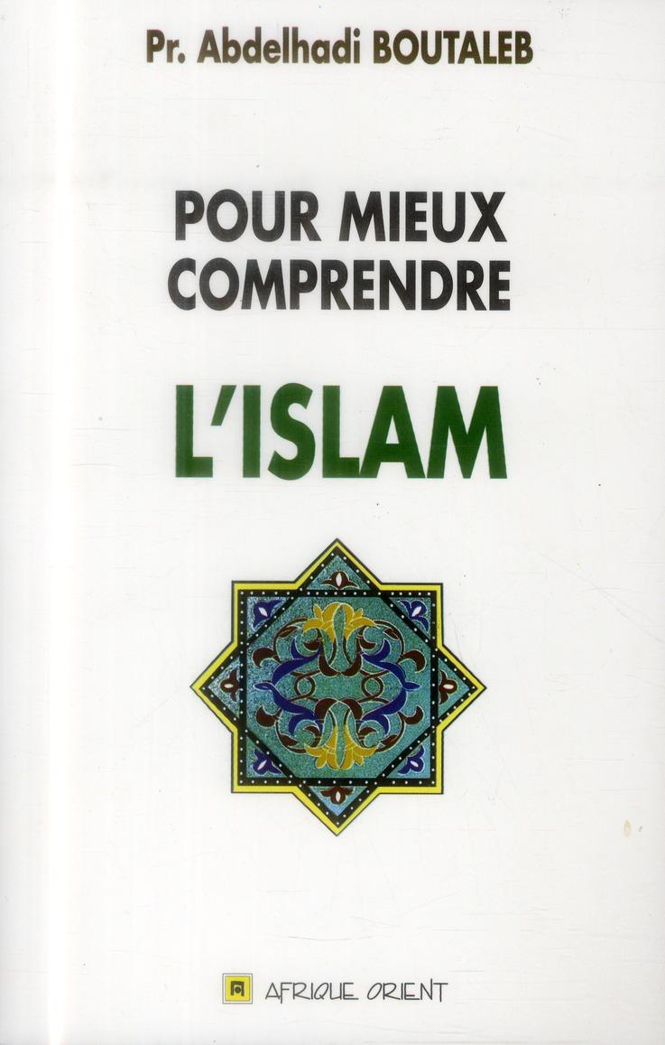 POUR MIEUX COMPRENDRE L ISLAM