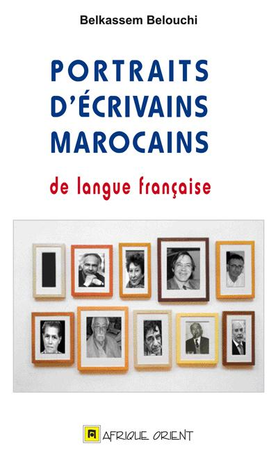 PORTRAITS D ECRIVAINS MAROCAINS DE LANGUE FRANCAISE