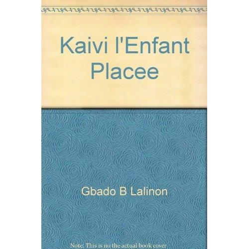 KAIVI L'ENFANT PLACEE