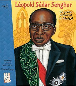 LEOPOLD SEDAR SENGHOR - LE POETE-PRESIDENT DU SENEGAL