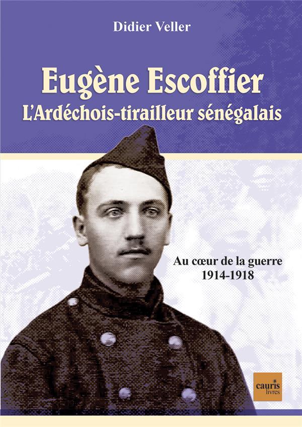 EUGENE ESCOFFIER - L'ARDECHOIS TIRAILLEUR SENEGALAIS