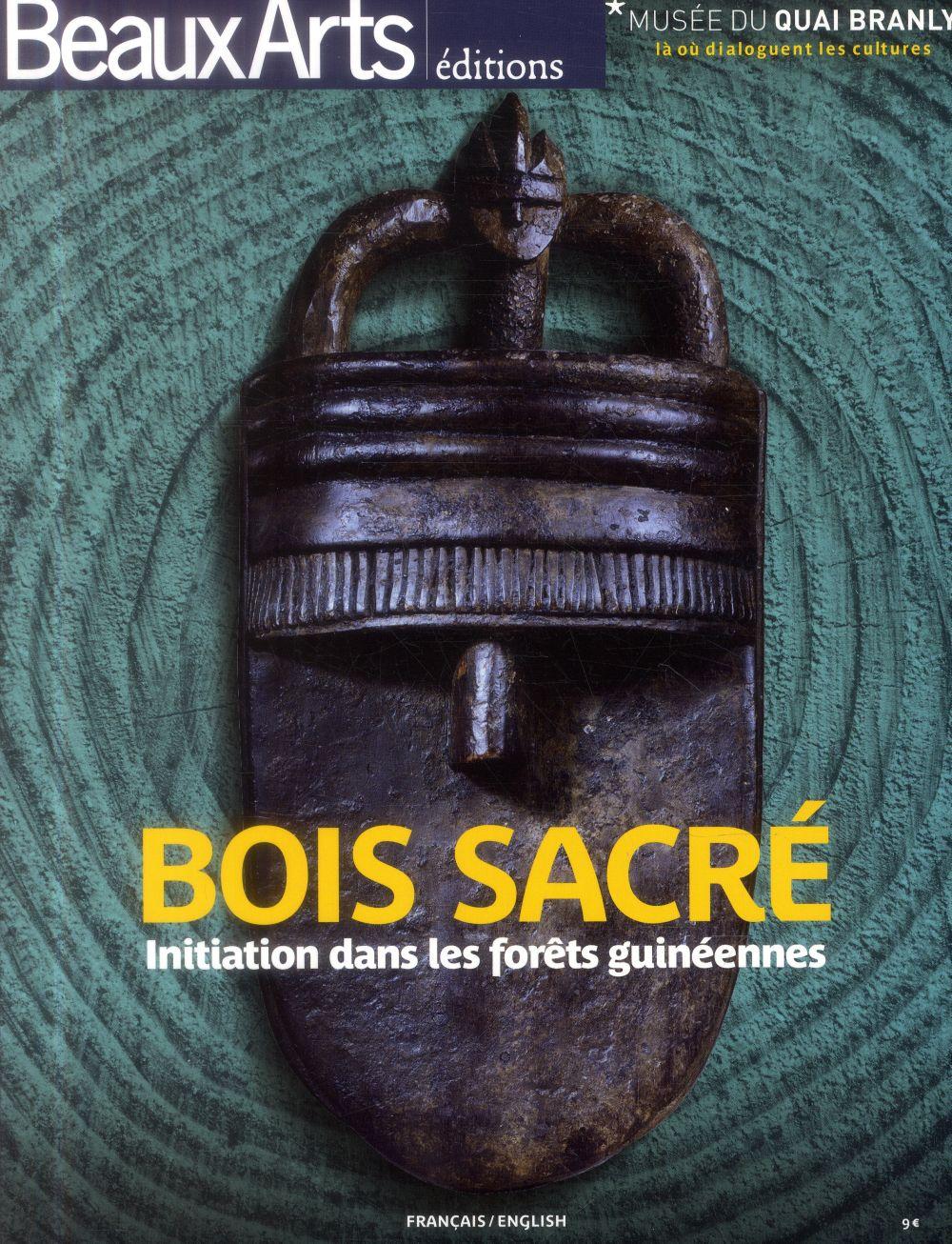 BOIS SACRE-INIRIATION DANS LES FORETS GUINEENNES - AU MUSEE DU QUAI BRANLY