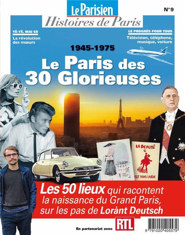LE PARIS DES TRENTE GLORIEUSES - SUR LES PAS DE LORANT DEUTSCH