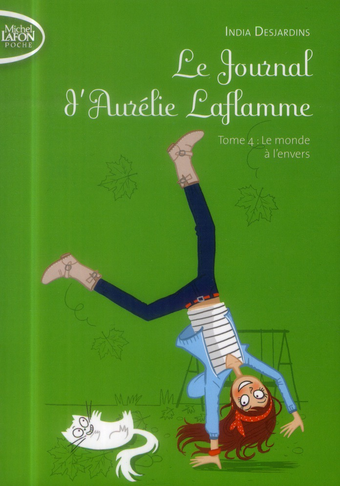 LE JOURNAL D'AURELIE LAFLAMME - TOME 4 LE MONDE A L'ENVERS - VOL04