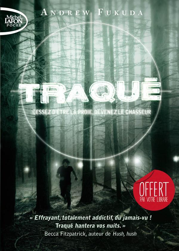 TRAQUE - TOME 1 CESSEZ D'ETRE LA PROIE, DEVENEZ LE CHASSEUR - VOLUME 01