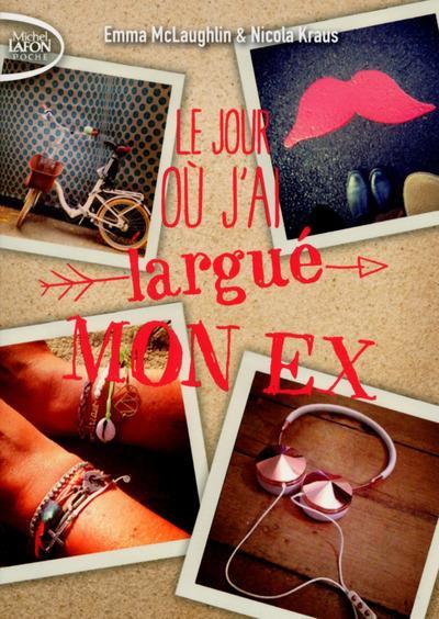 LE JOUR OU J'AI LARGUE MON EX