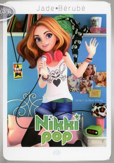 NIKKI POP - TOME 1 LE REVE D'EMILY - VOLUME 01