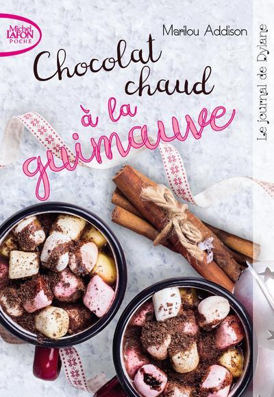 LE JOURNAL DE DYLANE - TOME 2 CHOCOLAT CHAUD A LA GUIMAUVE