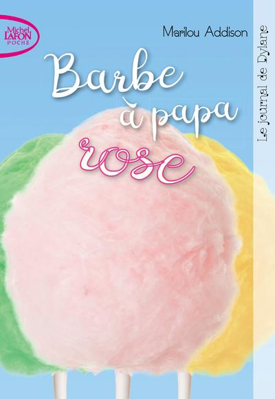 LE JOURNAL DE DYLANE - TOME 3 BARBE A PAPA ROSE