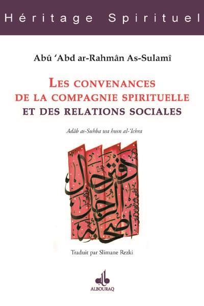 CONVENANCES DE LA COMPAGNIE SPIRITUELLE ET DES RELATIONS SOCIALES (LES) - KITAB AS-SUHBA