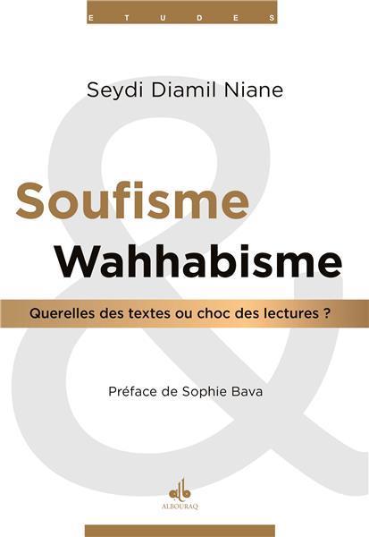 SOUFISME ET WAHABISME : QUERELLES DES TEXTES OU CHOC DES LECTURES?