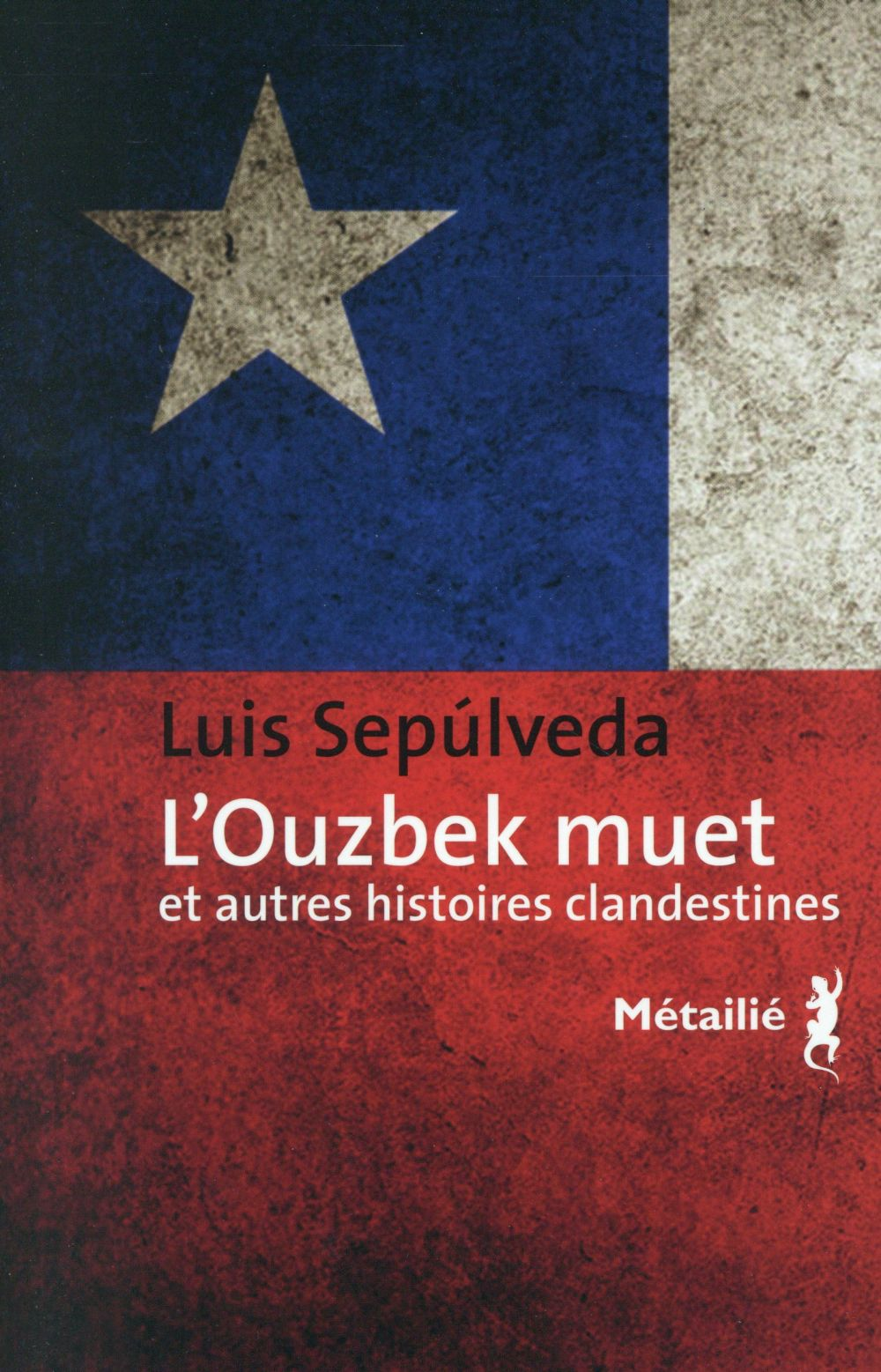 L'Ouzbek muet, et autres histoires clandestines