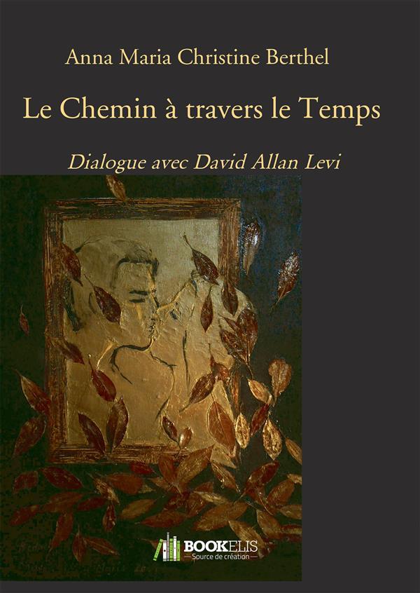 LE CHEMIN A TRAVERS LE TEMPS