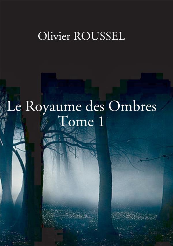 LE ROYAUME DES OMBRES TOME 1