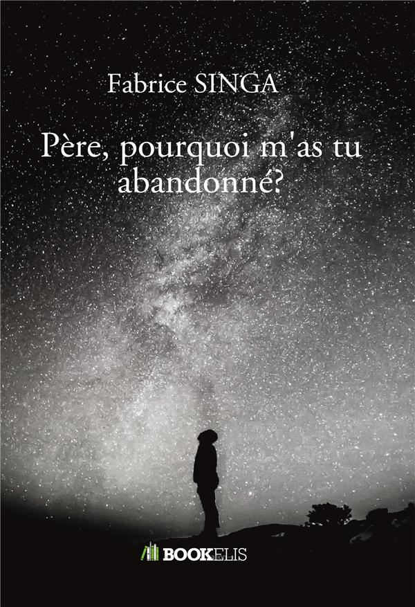 PERE, POURQUOI M'AS TU ABANDONNE?