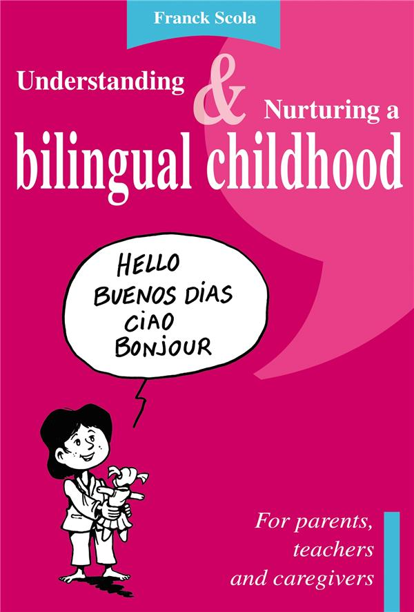 UNDERSTANDING AND NURTURING A BILINGUAL CHILDHOOD
