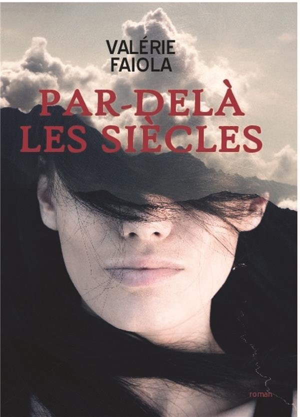 PAR-DELA LES SIECLES TOME 1