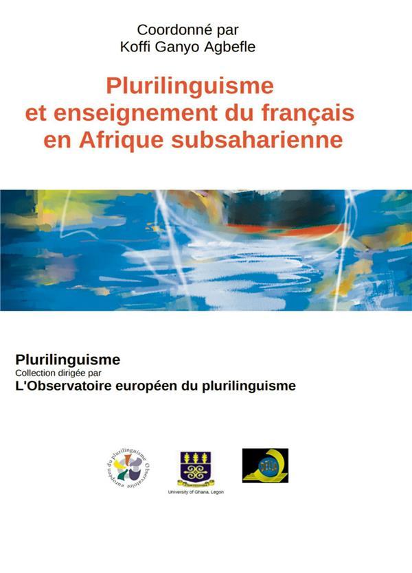 PLURILINGUISME ET ENSEIGNEMENT DU FRANCAIS EN AFRIQUE SUBSAHARIENNE