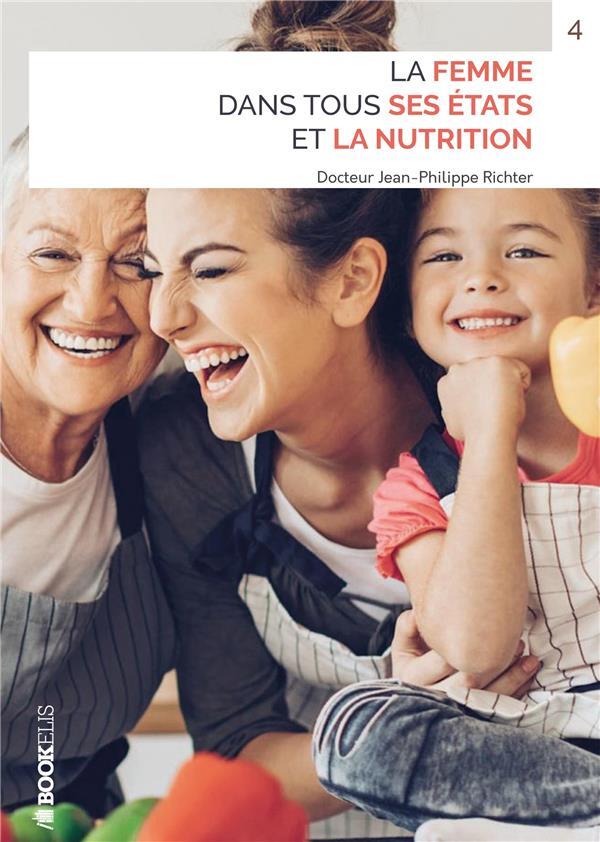 LA FEMME DANS TOUS SES ETATS ET LA NUTRITION