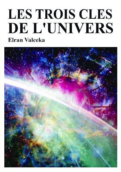 LES TROIS CLES DE L'UNIVERS
