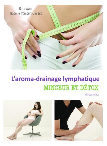 L'AROMA-DRAINAGE LYMPHATIQUE - MINCEUR ET DETOX - METHODE AHIMSA