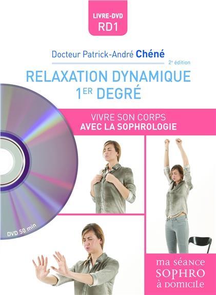 RELAXATION DYNAMIQUE 1ER DEGRE - VIVRE SON CORPS AVEC LA SOPHROLOGIE - LIVRE + DVD