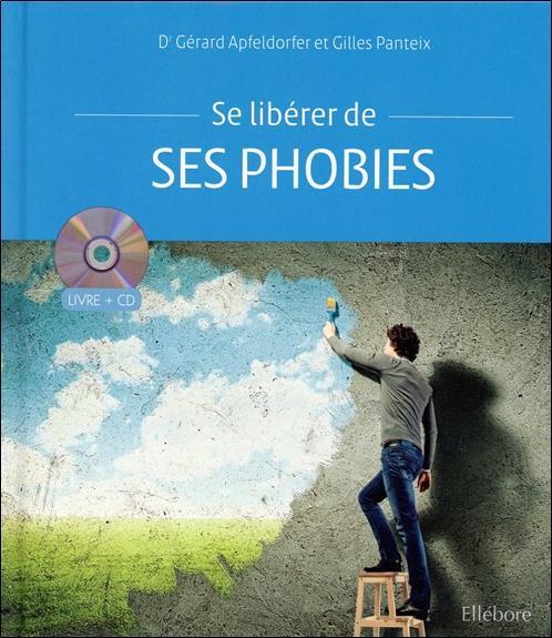 SE LIBERER DE SES PHOBIES - LIVRE + CD