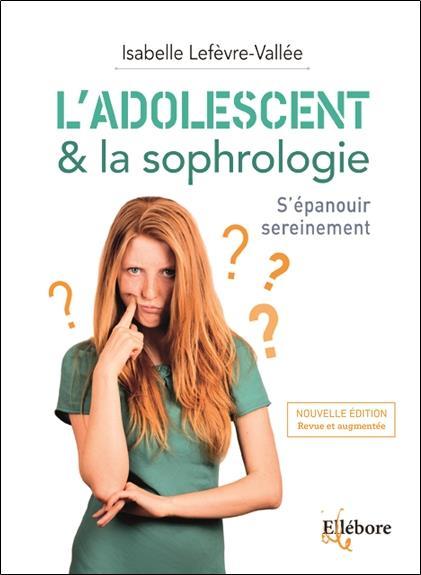 L'ADOLESCENT & LA SOPHROLOGIE - S'EPANOUIR SEREINEMENT