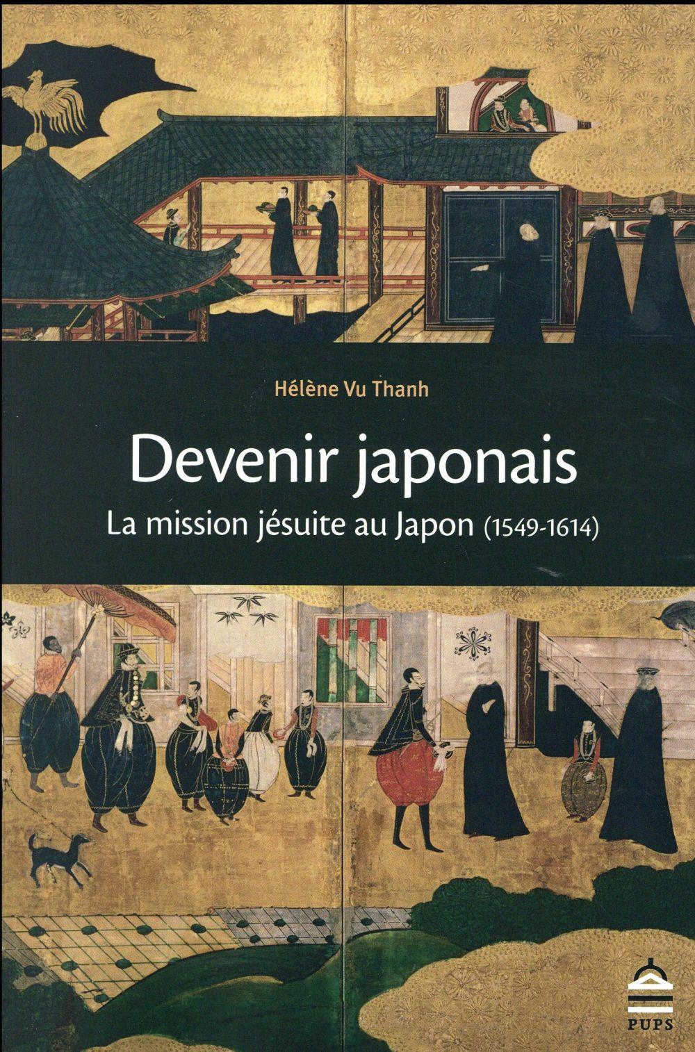 DEVENIR JAPONAIS LA MISSION JESUITE AU JAPON 1549-1614