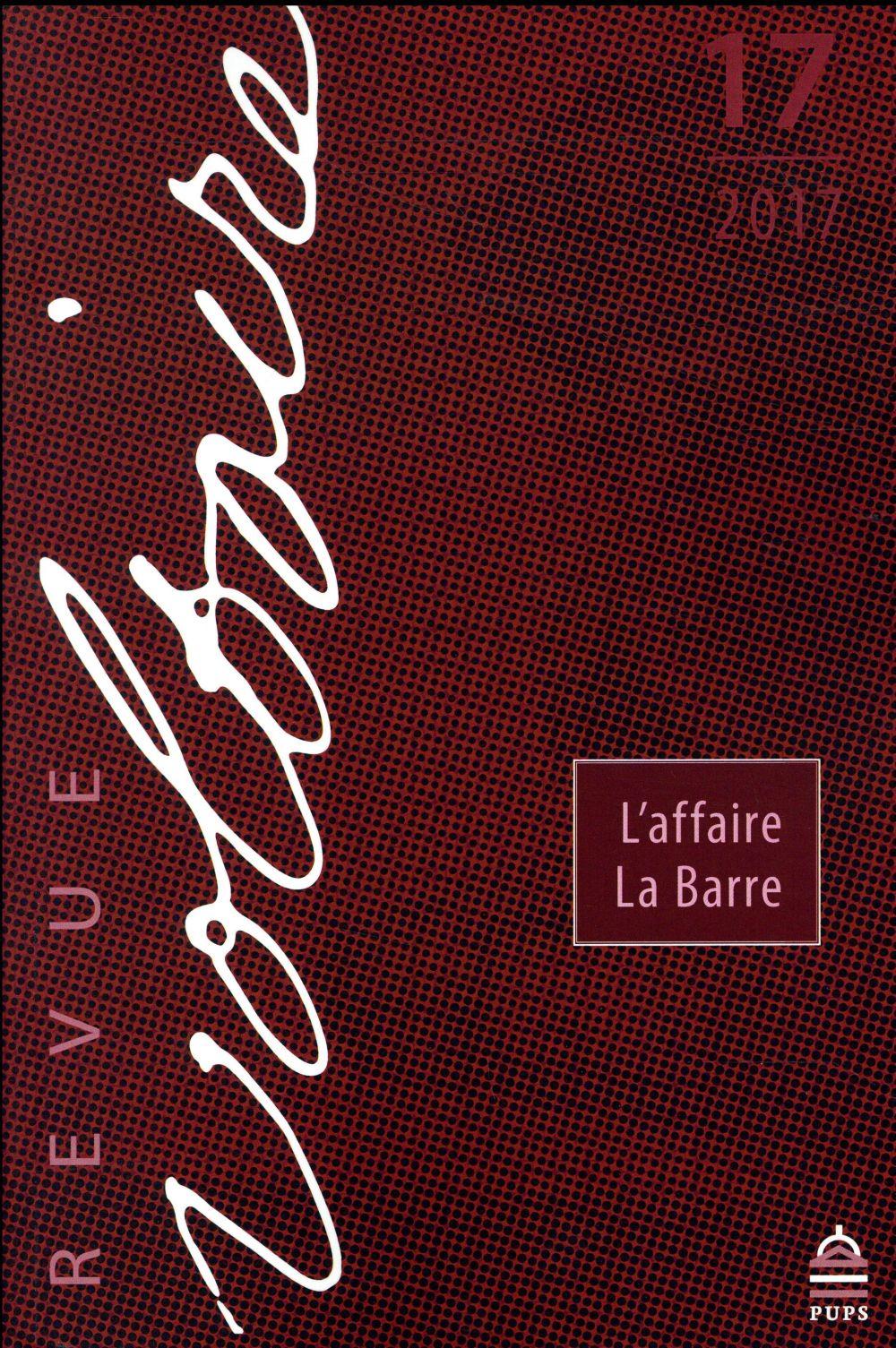 L'AFFAIRE LA BARRE - REVUE VOLTAIRE 17