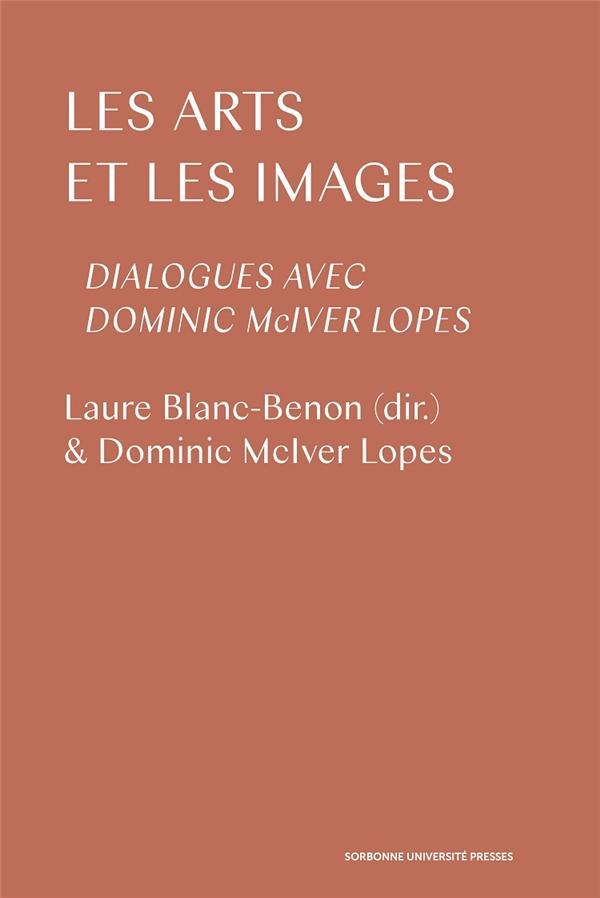 LES ARTS ET LES IMAGES - DIALOGUES AVEC DOMINIC MCIVER LOPES