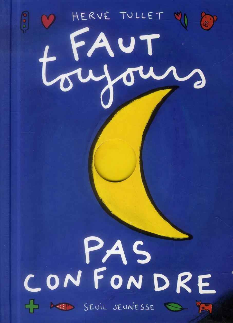 FAUT TOUJOURS PAS CONFONDRE
