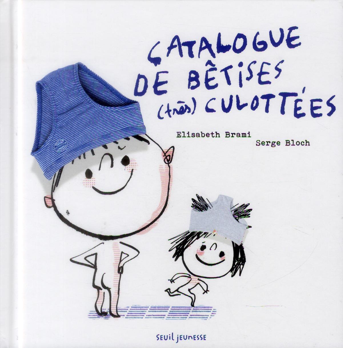 CATALOGUE DE BETISES (TRES) CULOTTEES