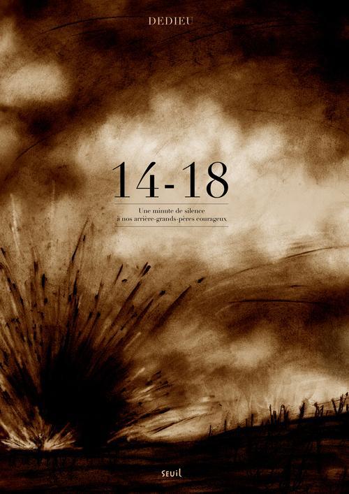 14-18. UNE MINUTE DE SILENCE A NOS ARRIERES GRANDS-PERES COURAGEUX