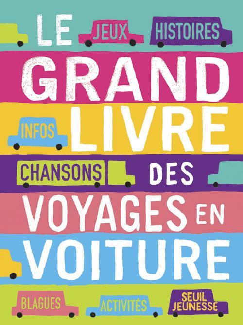 LE GRAND LIVRE DES VOYAGES EN VOITURE
