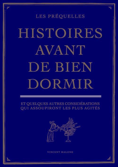 HISTOIRES AVANT DE BIEN DORMIR. LES PREQUELLES