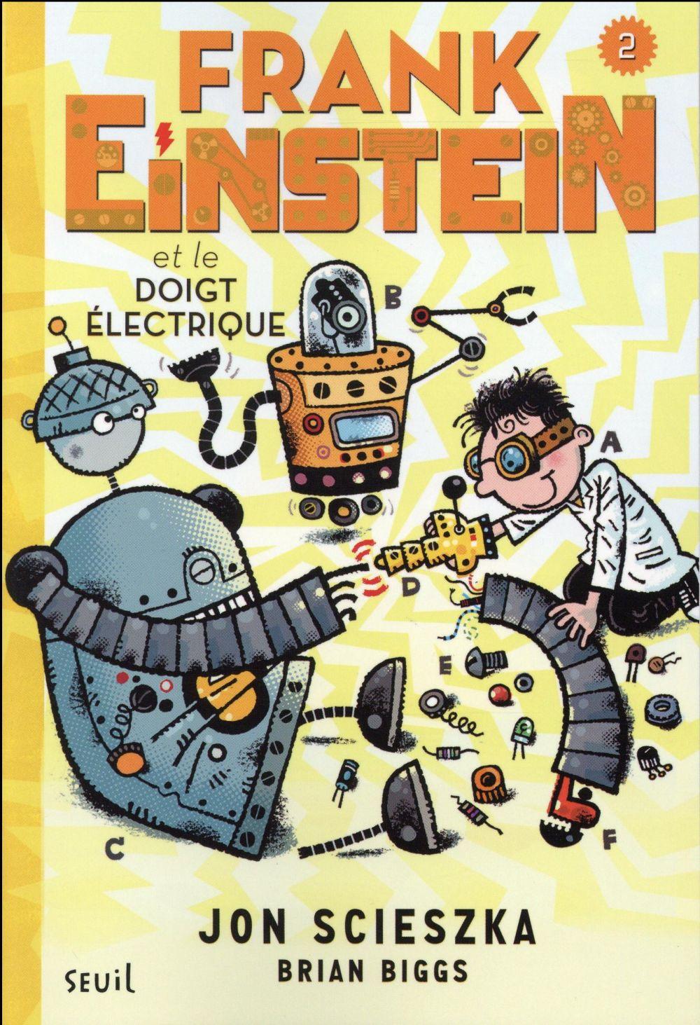 Frank Einstein et le doigt électrique. Frank Einstein, tome 2, Frank Einstein, tome 2
