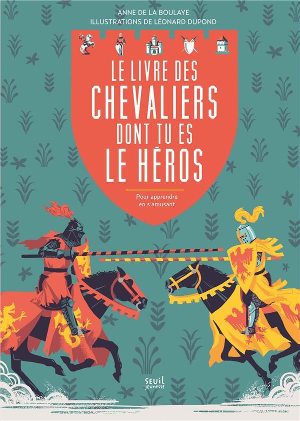 LE LIVRE DES CHEVALIERS DONT TU ES LE HEROS. POUR APPRENDRE EN S'AMUSANT